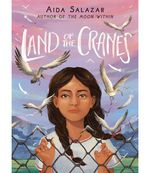 """""""The Land of the Cranes,"""" written by Aida Salazar"""