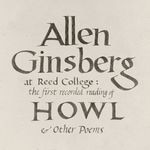 The album cover of Omnivore Recordings' Allen Ginsberg - At Reed College: The First Recorded Reading of Howl and Other Poems. Simple, black calligraphy handwritten against a cream background by Reed College's Gregory MacNaughton.