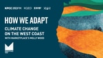 """Text reads """"How we adapt: Climate change on the West Coast with Marketplace's Molly Wood."""" An illustration shows the shape of the West Coast of the US."""